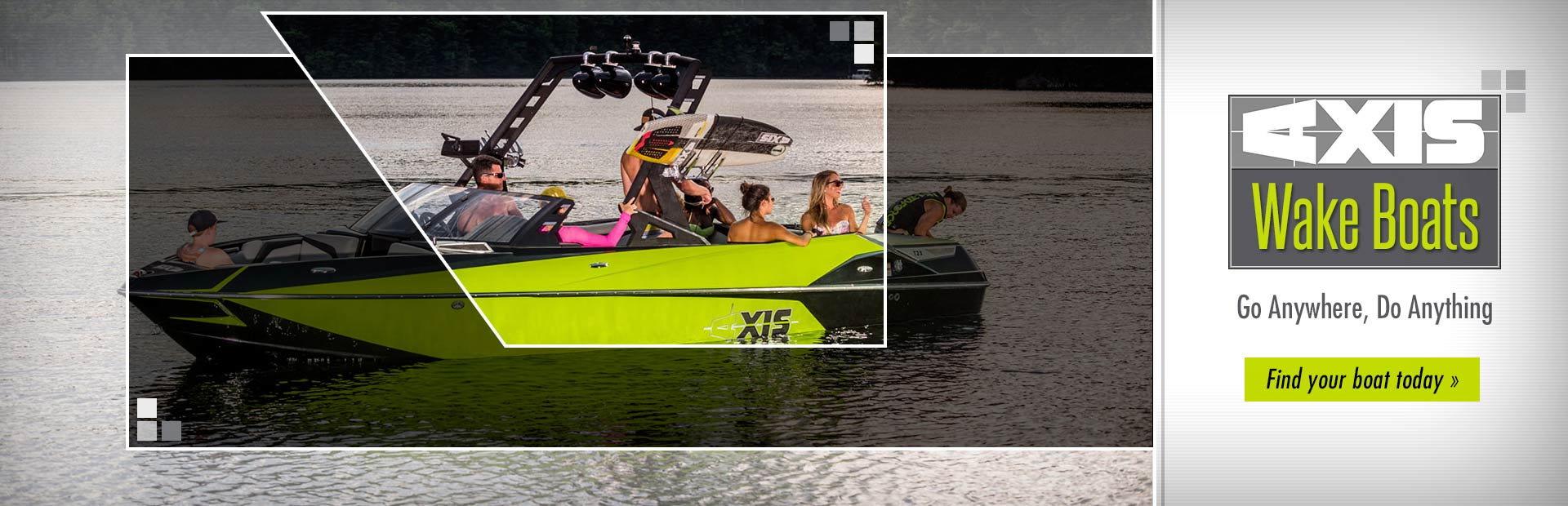 Axis Wake Boats: Click here to view the models.
