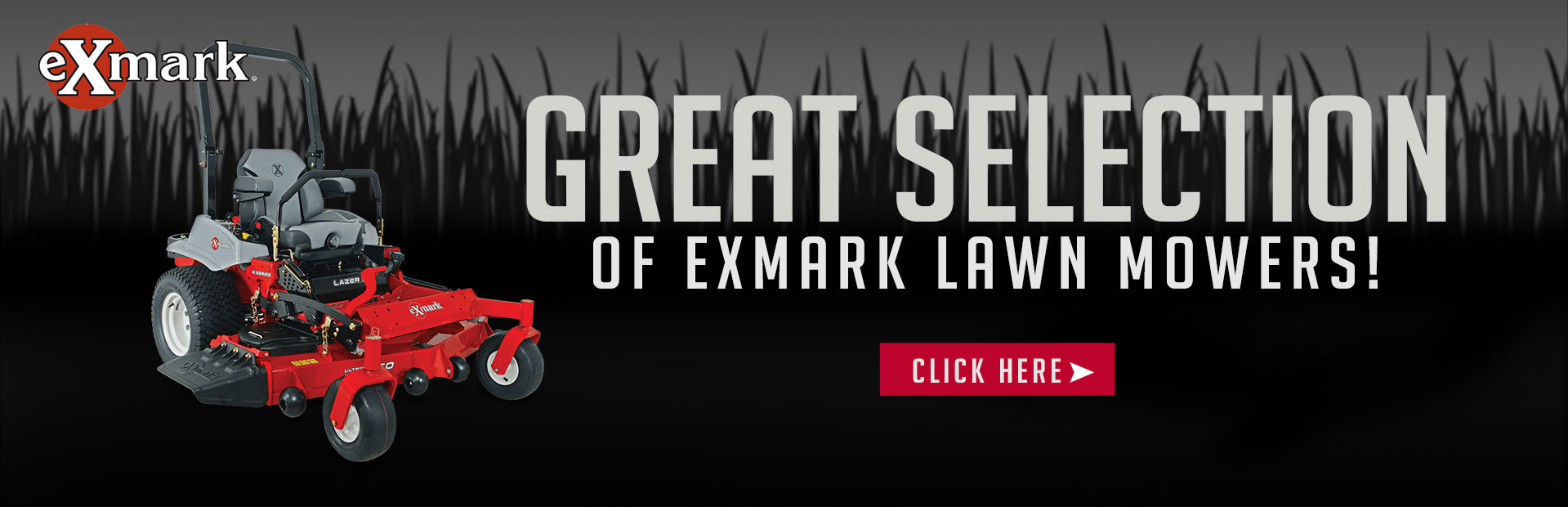 We have a great selection of Exmark lawn mowers. Click here to view them.