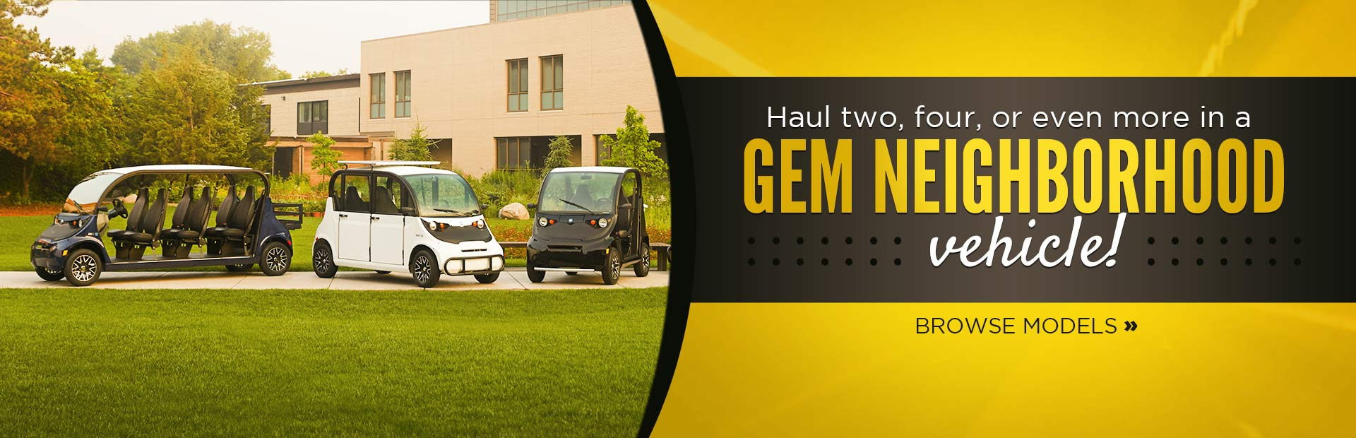 Click here to view GEM vehicles.