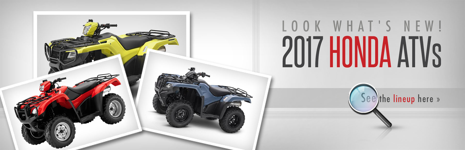 Click here to here to view our selection of 2017 Honda ATVs!