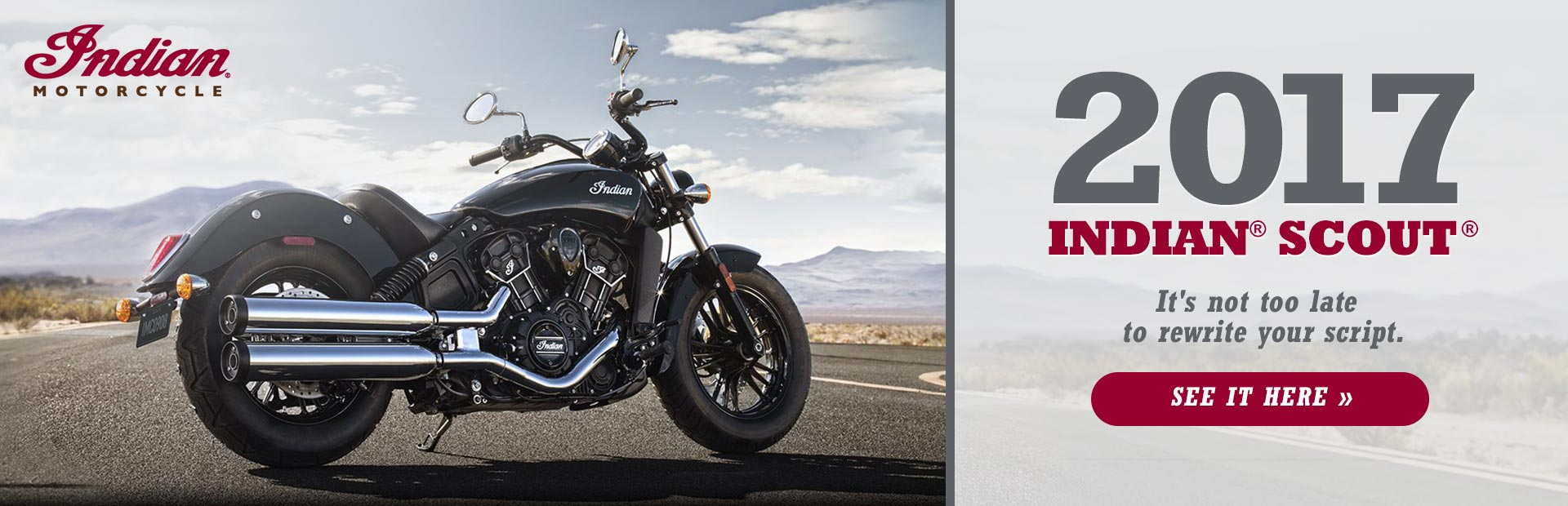 2017 Indian® Scout®: Click here to view the model.