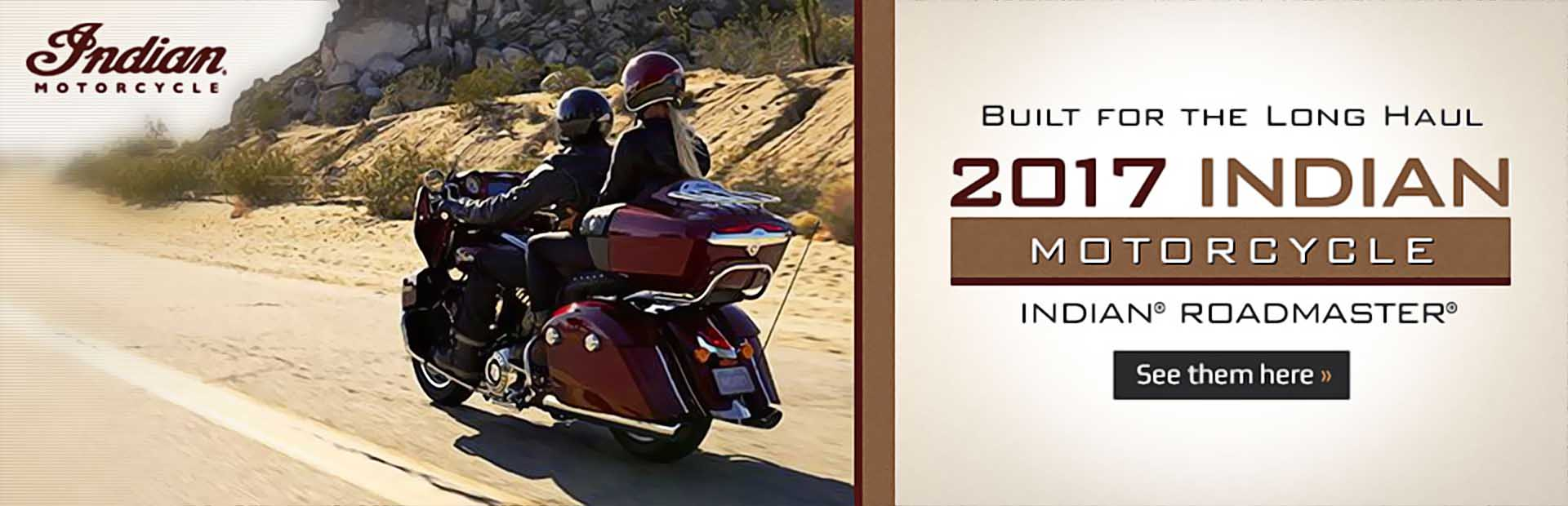 2017 Indian Motorcycle Indian® Roadmaster®: Click here to view the models.