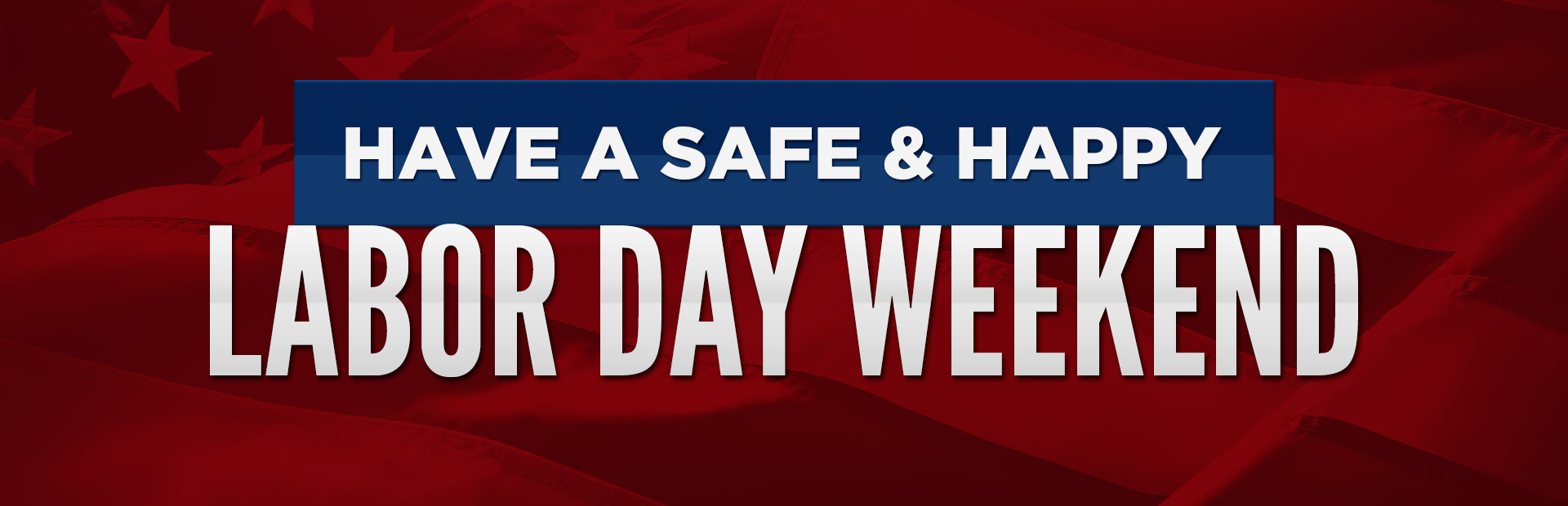 Have a safe and happy Labor Day weekend!