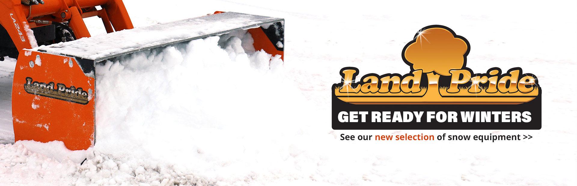 Land Pride Snow Equipment: Click here to view the models.
