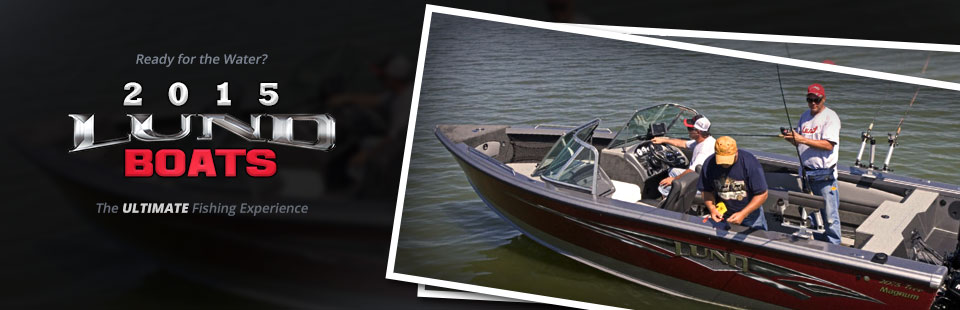 2015 Lund Boats: Click here to view the models.