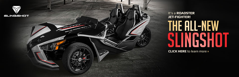 The All-New Slingshot: Click here to learn more.