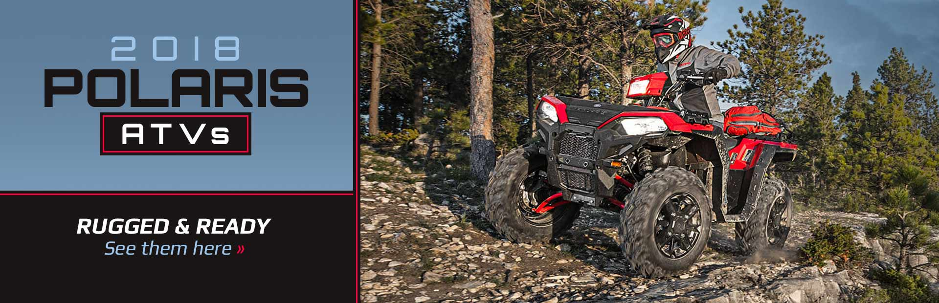 2018 Polaris ATVs: Click here to view the models.