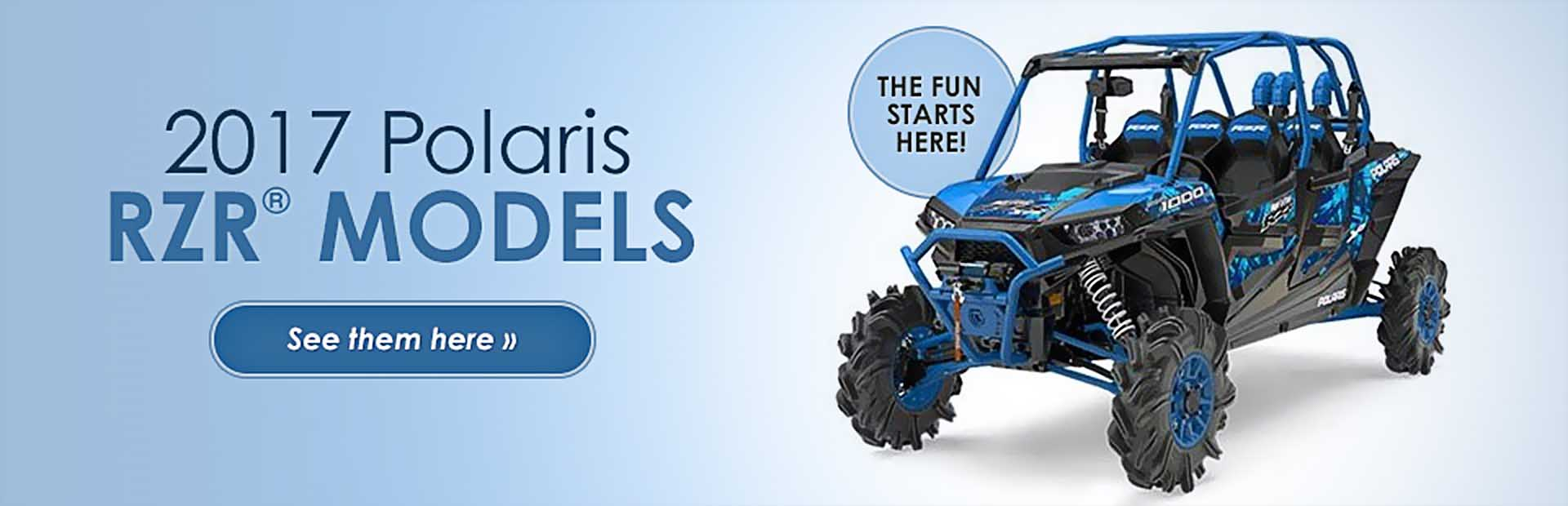 2017 Polaris RZR® Models: Click here to view the lineup.