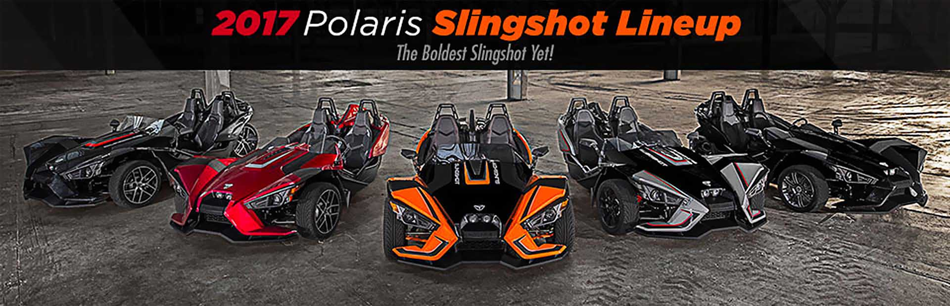 2017 Polaris Slingshot Lineup: Click here to view the models.