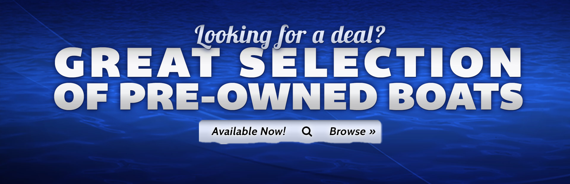 We have a great selection of pre-owned boats available now! Click here to shop.