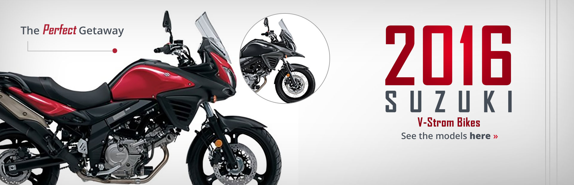 2016 Suzuki V-Strom Bikes: Click here to view the models.