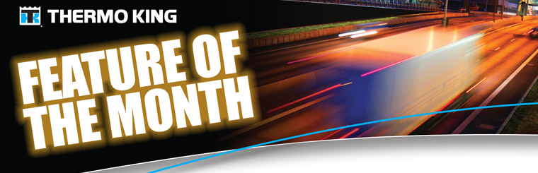 Thermo King Feature of the Month: Click here for details.