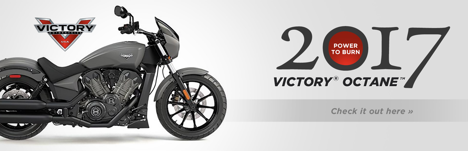 2017 Victory® Octane™: Click here for details!