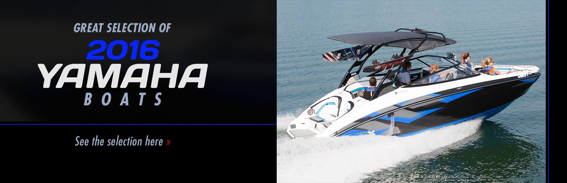 Click here to view our great selection of 2016 Yamaha boats!