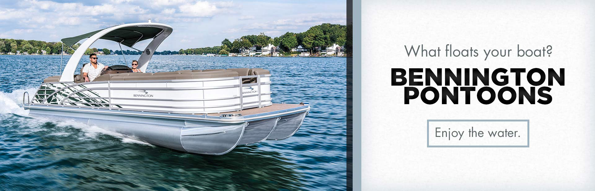 Bennington Pontoons: Click here to view the models.