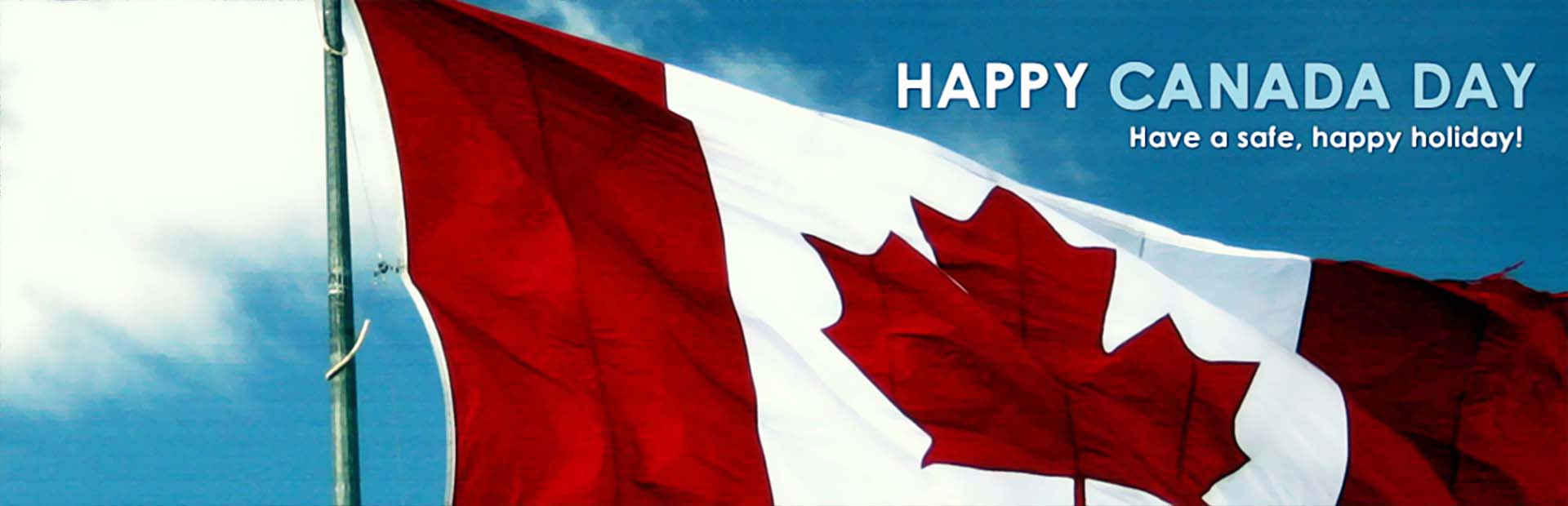 Happy Canada Day! Have a safe and happy holiday.