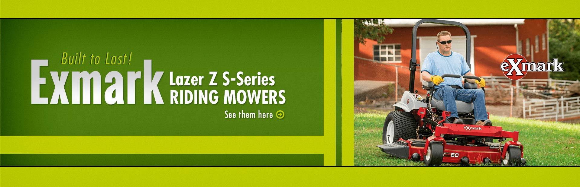 Exmark Lazer Z S-Series Riding Mowers: Click here to view the models.