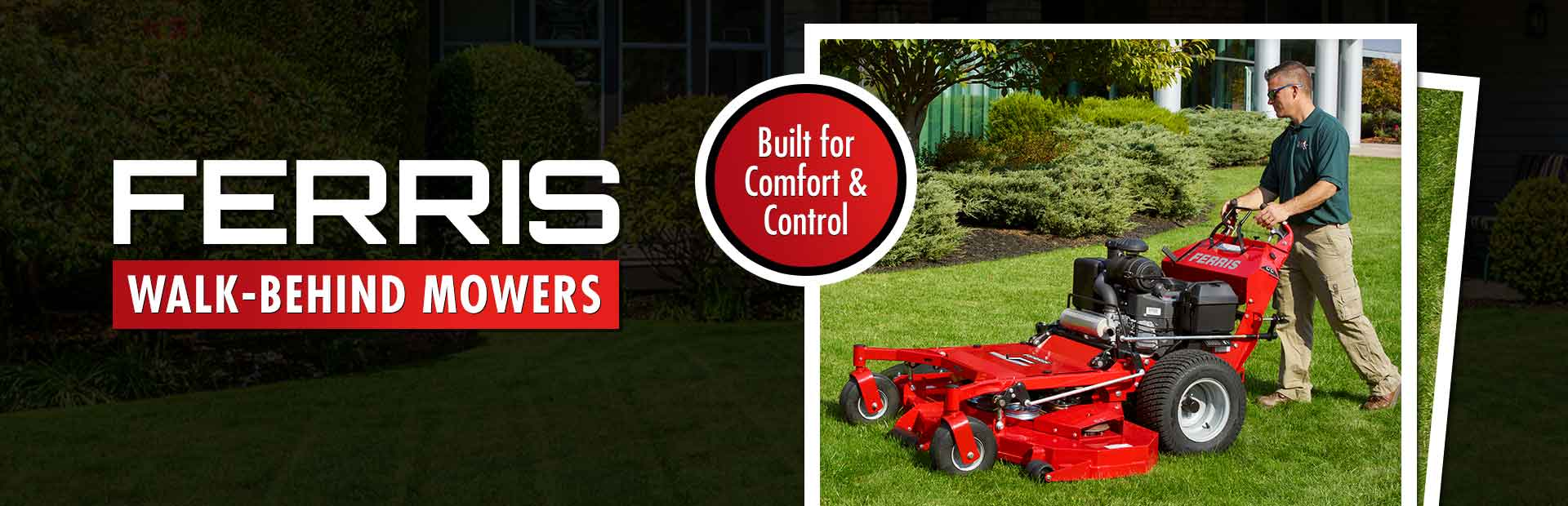 Ferris Walk-Behind Mowers: Click here to view the models.