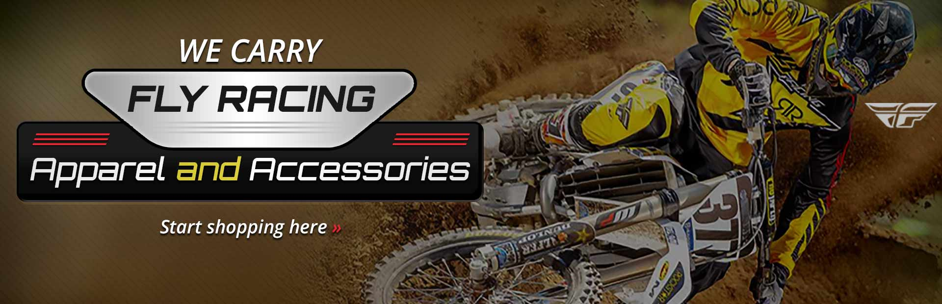 Fly Racing Apparel and Accessories: Click here to shop online.