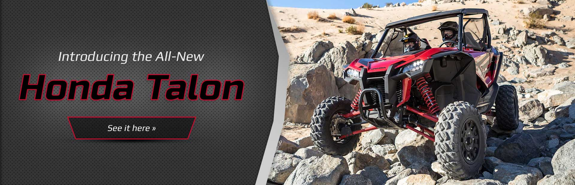 Introducing the All-New Honda Talon: Contact us for details.