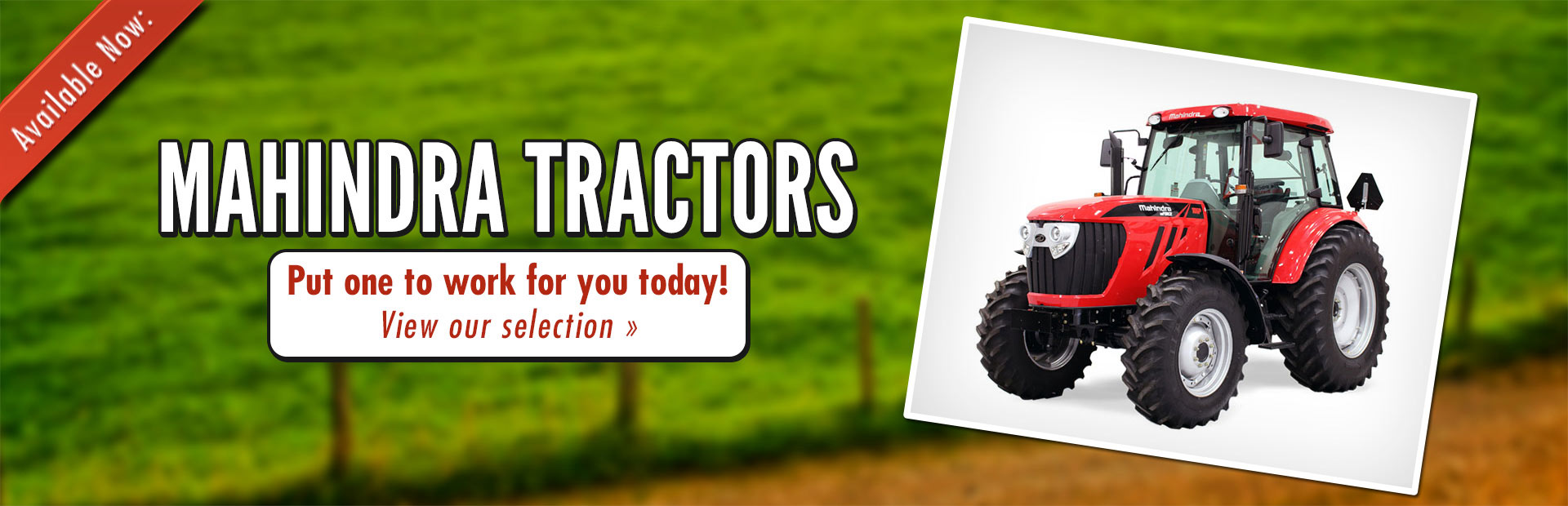 Click here to view our selection of Mahindra tractors.
