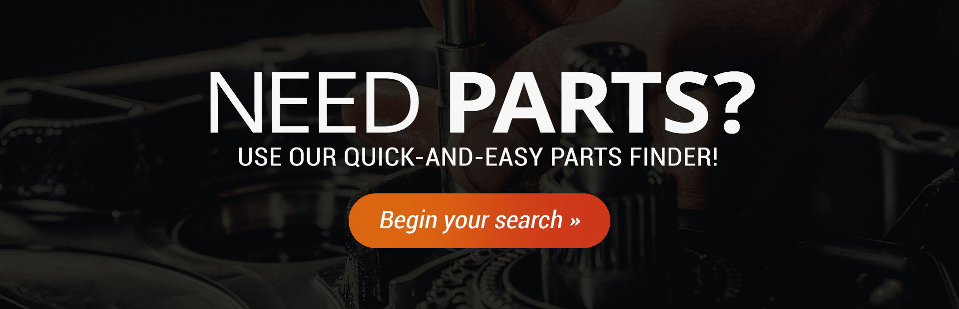 Quick-and-Easy Parts Finder: Click here to begin your search.
