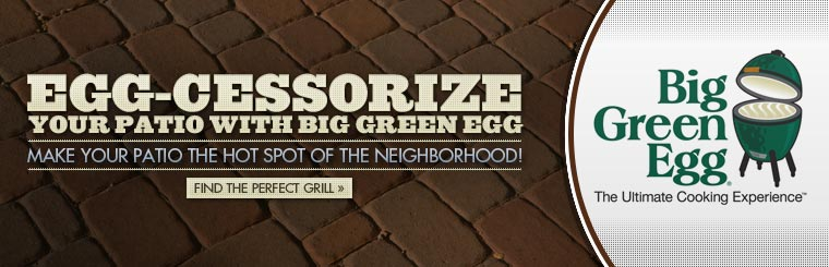 Egg-cessorize your patio with Big Green Egg. Make your patio the hot spot of the neighborhood! Click here to find the perfect grill.