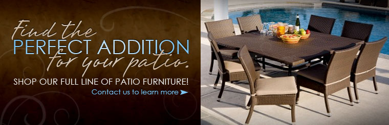Find the perfect addition for your patio. Shop our full line of patio furniture! Click here to learn more.