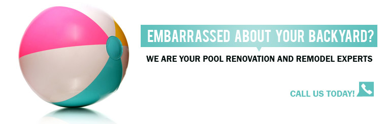 Embarrassed about your backyard? We are your pool renovation and remodel experts! Click here to contact us today.