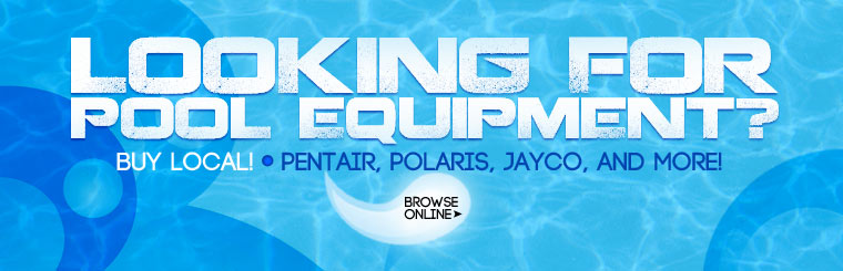 Click here to check out our selection of pool equipment from Pentair, Polaris, Jayco, and more!