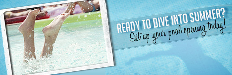 Ready to dive into summer? Set up your pool opening today! Click here to request service.