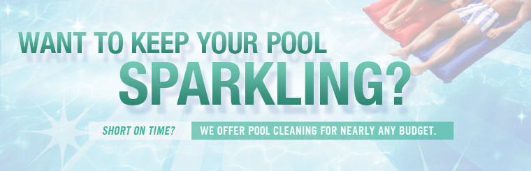 Short on time, but want to keep your pool sparkling? We offer pool cleaning for nearly any budget! Click here to contact us.