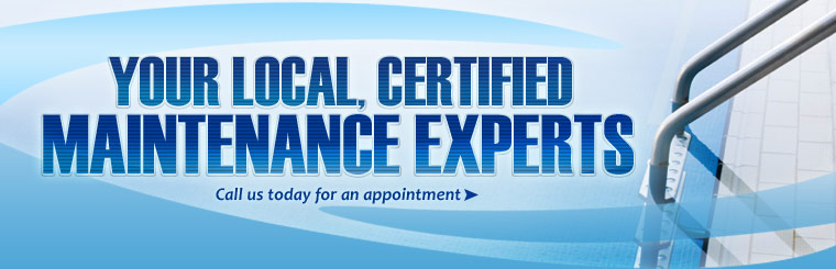 We are your local, certified maintenance experts. Call us today for an appointment.