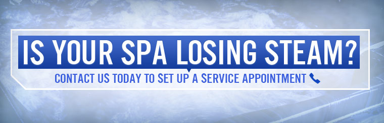 Is your spa losing steam? Click here to contact us today and set up a service appointment!