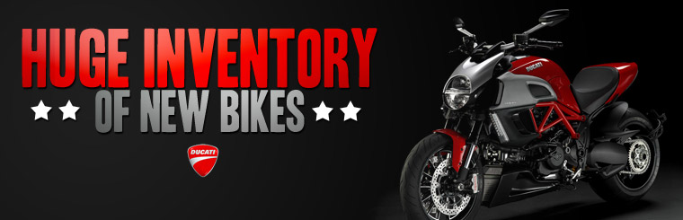 Click here to check out our huge inventory of new Ducati bikes.