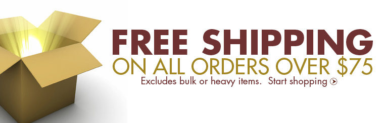 Get free shipping on all orders over $75! Offer excludes bulk or heavy items. Click here to start shopping.