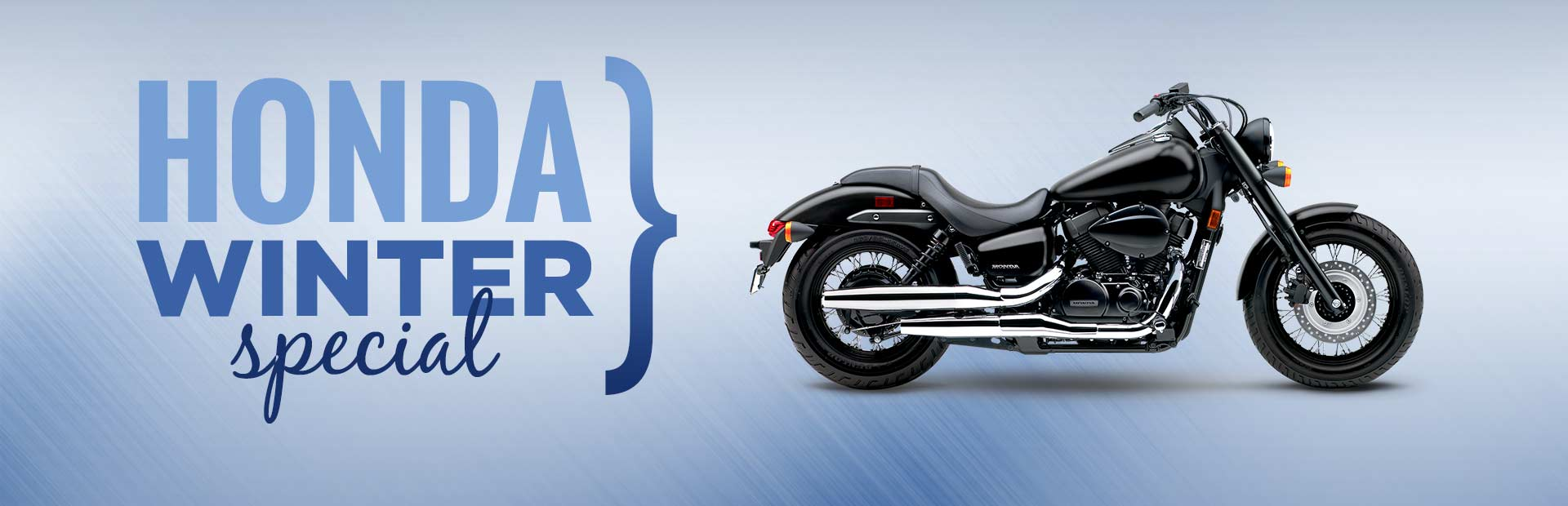 Honda Winter Special: Click here to view the lineup.