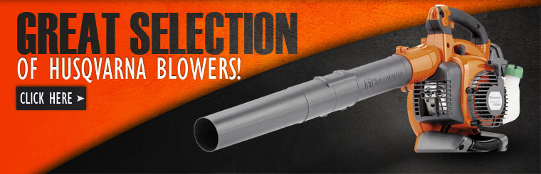 We have a great selection of Husqvarna blowers! Click here to view them.