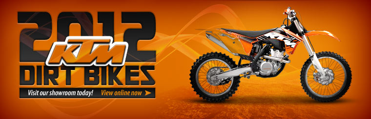 Check out the 2012 KTM dirt bikes! Visit our showroom today, or click here to browse online.