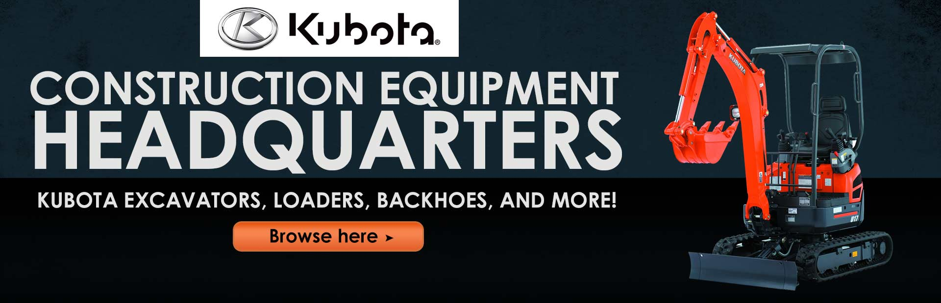 We are your construction equipment headquarters! Click here to browse Kubota excavators, loaders, backhoes, and more.