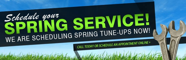 We are scheduling spring tune-ups now! Call today or click here to schedule an appointment online.