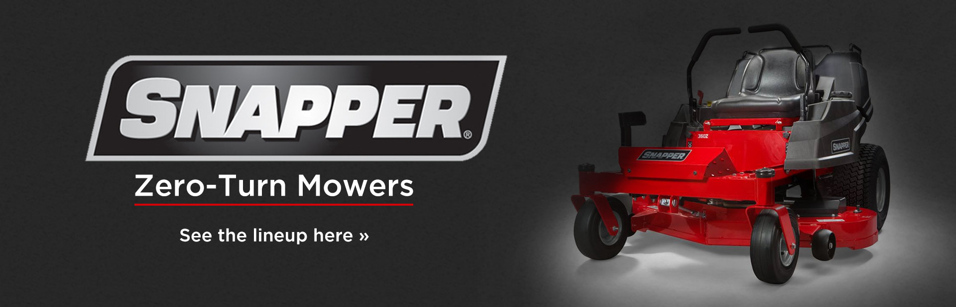 Snapper Zero-Turn Mowers: Click here to view the models.