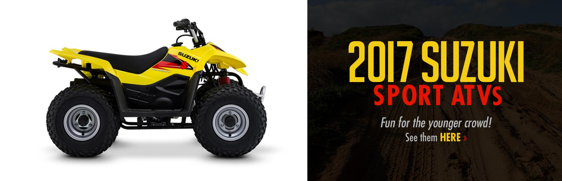 2017 Suzuki Sport ATVs are fun for the younger crowd! Click here to view our selection.