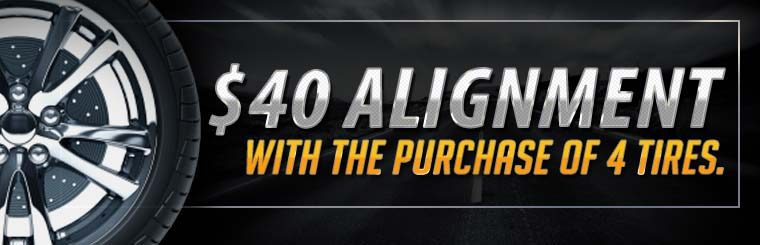 $40 Alignment with the Purchase of 4 Tires: Click here for the coupon!