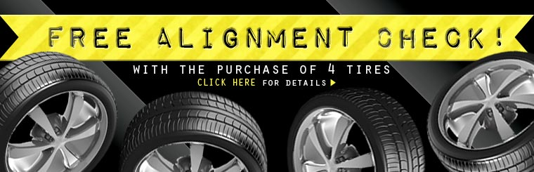 Receive a free alignment check with the purchase of four tires. Click here for details.