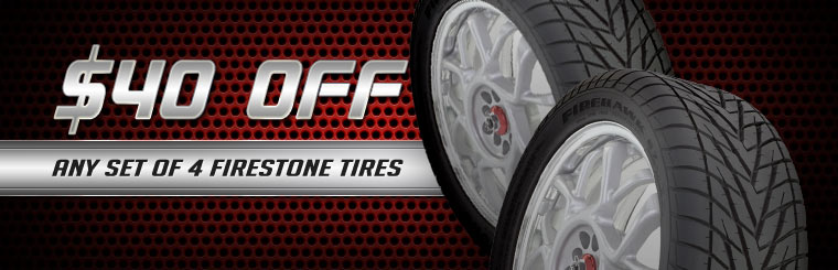 Get $40 off any set of four new Firestone tires! Click here to check out our showcase.