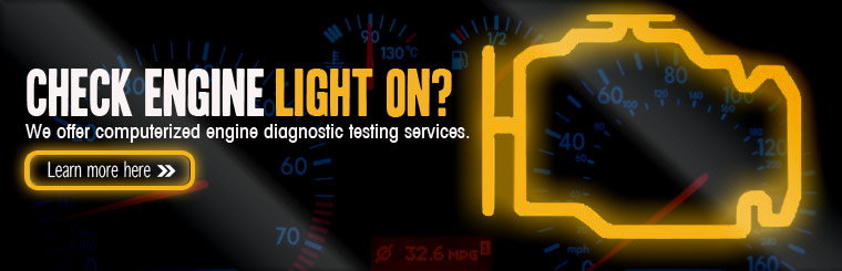 Is your check engine light on? We offer computerized engine diagnostic testing services. Click here for more information.