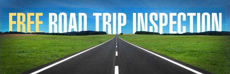 Get a free road trip inspection! Click here for the coupon.