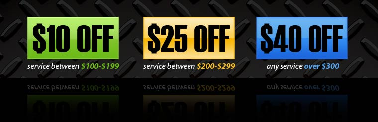 $10 Off Service Between $100-$199, $25 Off Service Between $200-$299, or $40 Off Any Service Over $300