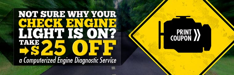 Not sure why your check engine light is on? Click here for a coupon for $25 off a computerized engine diagnostic service.